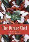 The Divine Chef: Chef Christopher's Favorite Recipes by Chef Christopher D Peters (Paperback / softback, 2012)