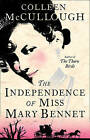 The Independence of Miss Mary Bennet by Colleen McCullough (Hardback, 2008)