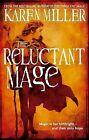 The Reluctant Mage by Karen Miller (Paperback, 2011)