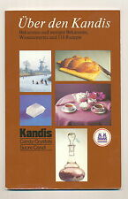 Kölner Zucker Über den Kandis Bekanntes und Wissenswertes und 118 Rezepte