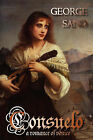 Consuelo: A Romance of Venice by George Sand (Paperback, 2007)