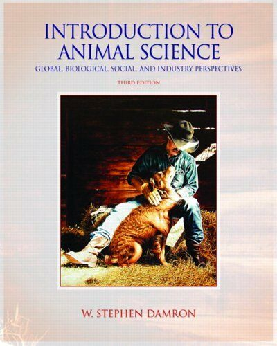 Introduction to Animal Science: Global, Biological, Social and Industry Perspec