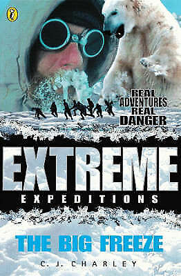 Charley, Catherine, The Big Freeze (Extreme Expeditions), Very Good Book