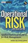 Operational Risk with Excel and VBA: Applied Statistical Methods for Risk Management, + Website by Nigel Da Costa Lewis (Hardback, 2004)