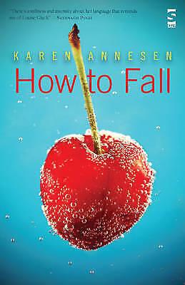 How to Fall (Salt Modern Poets S.), Annesen, Karen, Good, Paperback