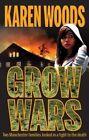 Grow Wars by Karen Woods (Paperback, 2014)