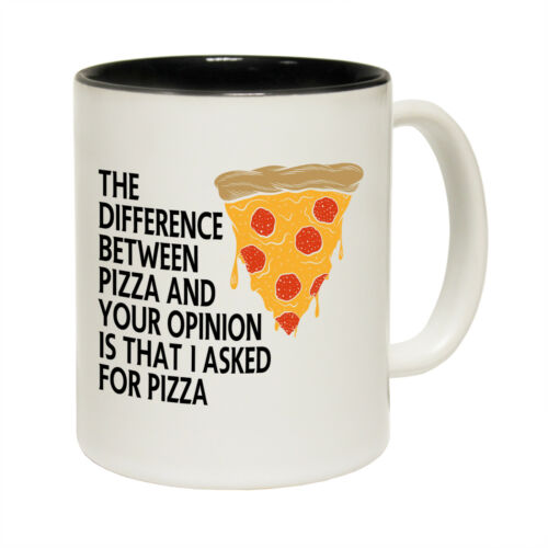 Funny Mugs The Difference Between Pizza And Your Opinion NOVELTY MUG