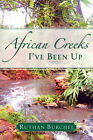 African Creeks I've Been Up by Ruthan Burchel (Paperback / softback, 2007)