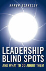 Leadership Blind Spots and What to Do About Them by Karen Blakeley (Hardback, 2007)