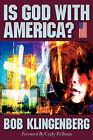 Is God with America? by Bob Klingenberg (Paperback / softback, 2006)