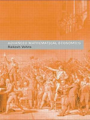 Advanced Mathematical Economics by Prof. Rakesh V. Vohra (Paperback, 2004)