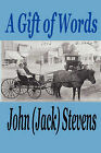 A Gift of Words by Jack D Stevens (Paperback / softback, 2010)