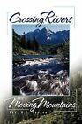 Crossing Rivers and Moving Mountains by Rev R E Tucker (Paperback / softback, 2011)
