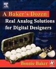 A Baker's Dozen: Real Analog Solutions for Digital Designers by Bonnie Baker (Paperback, 2005)