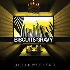 Hello Weekend [Digipak] by Biscuits & Gravy (CD, 2012, CD Baby (distributor))