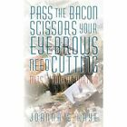 Pass The Bacon Scissors Your Eyebrows Need Cutting Nuts on Tour Reporting Paperback – 1 Apr 2010
