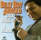 Back Where I Belong by Billy Boy Arnold (CD, Oct-1993, Alligator Records)