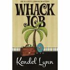 Whack Job by Kendel Lynn (Paperback / softback, 2014)