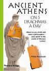Ancient Athens on 5 Drachmas a Day by Philip Matyszak (Paperback / softback, 2008)