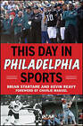 This Day in Philadelphia Sports by Brian Startare, Kevin Reavy (Paperback, 2016)