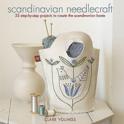 Scandinavian Needlecraft: 35 step-by-step projects to create the Scandinavian ho
