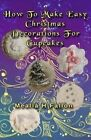 How to Make Easy Christmas Decorations for Cupcakes by Mealla H Fallon (Paperback / softback, 2014)