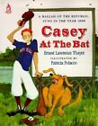 Casey at the Bat: A Ballad of the Republic, Sung in the Year 1888 by Ernest Lawrence Thayer (Paperback)