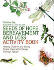 Seeds of Hope Bereavement and Loss Activity Book von Caroline Jay (2014, Taschenbuch)