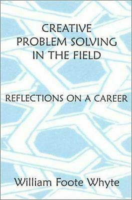 Creative Problem Solving in the Field : Reflections on a Career