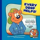 Every Drop Helps! by Joanne Meier (Hardback, 2009)