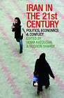 Iran in the 21st Century: Politics, Economics and Conflict by Taylor & Francis Ltd (Paperback, 2007)