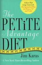 The Petite Advantage Diet: Achieve That Long, Lean Look. The Specialized Plan fo