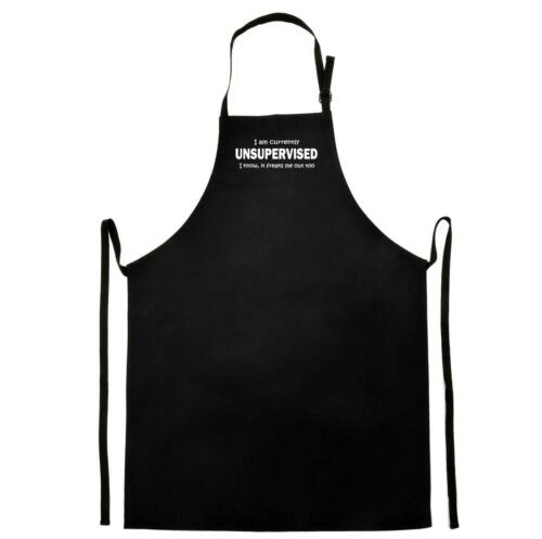 black apron I am currently unsupervised I know it freaks me out too full length