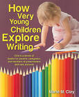 How Very Young Children Explore Writing: One in a Series of Books for Parents, Caregivers, and Teachers of Preschoolers and New Entrants by Marie Clay (Paperback / softback, 2010)