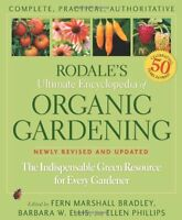 Rodale`s Ultimate Encyclopedia Of Organic Gardening: The Indispensable Green Res on sale