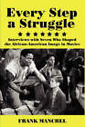 Every Step A Struggle: Interviews with Seven Who Shaped the African-American Image in Movies by Frank (Paperback, 2007)