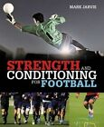 Strength and Conditioning for Football by Mark Jarvis (Paperback, 2015)