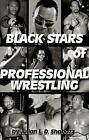 Black Stars of Professional Wrestling by D L Julian Shabazz 9781893680036
