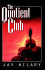 The Quotient Club by Jay Hilary (Paperback / softback, 2004)