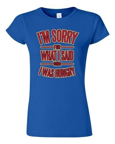Junior I/'m Sorry For What I Said When I Was Hungry Funny DT Novelty T-Shirt Tee