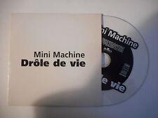 MINI MACHINE : DROLE DE VIE [ PROMO CD SINGLE PORT GRATUIT ]