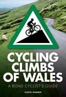 Cycling Climbs of Wales by Simon Warren (Paperback, 2016)