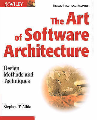 The Art of Software Architecture: Design Methods and Techniques by Albin, Steph