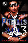 Pitbulls in a Skirt 3 (the Cartel Publications Presents) by Mikal Malone (Paperback / softback, 2011)