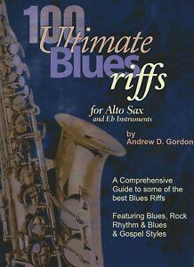 100 Ultimate Blues Riffs For Alto Sax Et Eb Instruments Livre/fichiers Audio-afficher Le Titre D'origine Distinctive Pour Ses PropriéTéS Traditionnelles