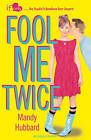 Fool Me Twice: An If Only Novel by Mandy Hubbard (Paperback, 2014)