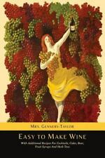 Easy to Make Wine with Additional Recipes for Cocktails, Cider, Beer,-ExLibrary