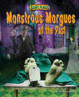 Monstrous Morgues of the Past by Dinah Williams (Hardback, 2011)