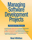 Managing Software Development Projects: Formula for Success by Neal Whitten (Paperback, 1995)