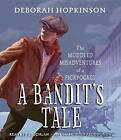 A Bandit's Tale: The Muddled Misadventures of a Pickpocket by Deborah Hopkinson (CD-Audio, 2016)